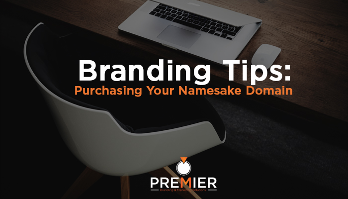 Purchasing Your Namesake Domain - Premier Branding & Marketing Solutions